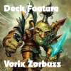 Deck Feature Vorix Zorbuzz