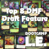 Top 8 DMF Draft Deck Feature