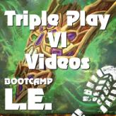 Triple Play VI Videos